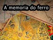 A Memoria do Ferro
